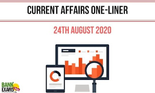 Current Affairs One-Liner: 24th August 2020