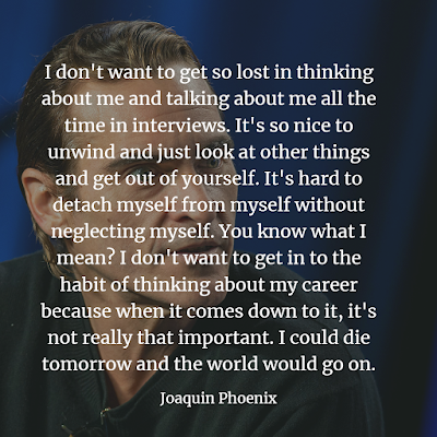 Top Joaquin Phoenix Quotes