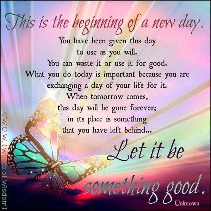 This Is The Beginning Of A New Day You Have Been Given This Day To