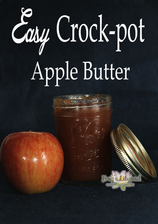 Frog's Lilypad -Easy Crock-Pot Apple Butter: dump everything (apples, sugar, and cinnamon) in and cook over night. Voila! You'll wake to yummy apple butter.