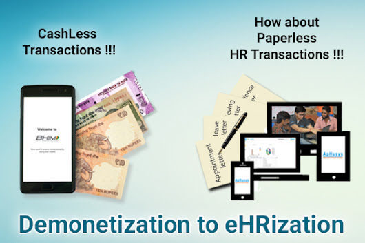 CashLess Transactions !!! How about Paperless HR Transactions !!! (Demonetization to eHRization)