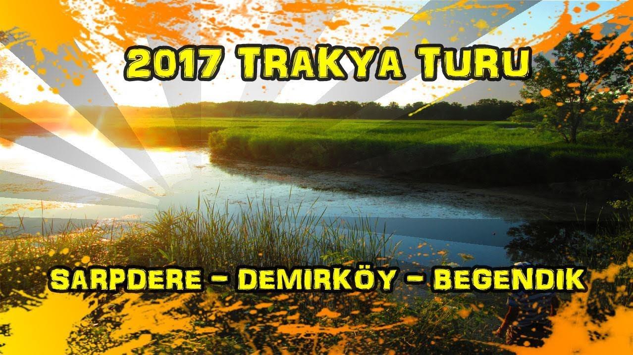 2017/07/10 Trakya Turu 3. Gün (Sarpdere - Demirköy - İğneada - Beğendik)
