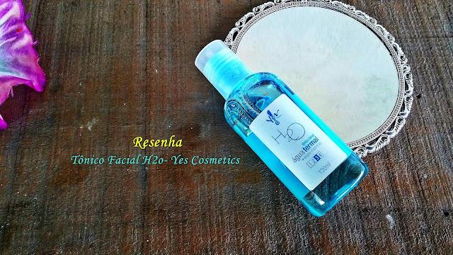 Resenha: Tônico Facial H2o -Yes Cosmetics