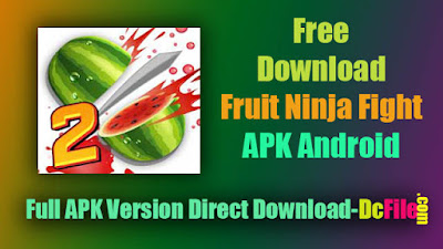 Fruit Ninja Fight 2 1.38.0 Apk Free Direct Download (Unlimited Money) for Android- Dc File
