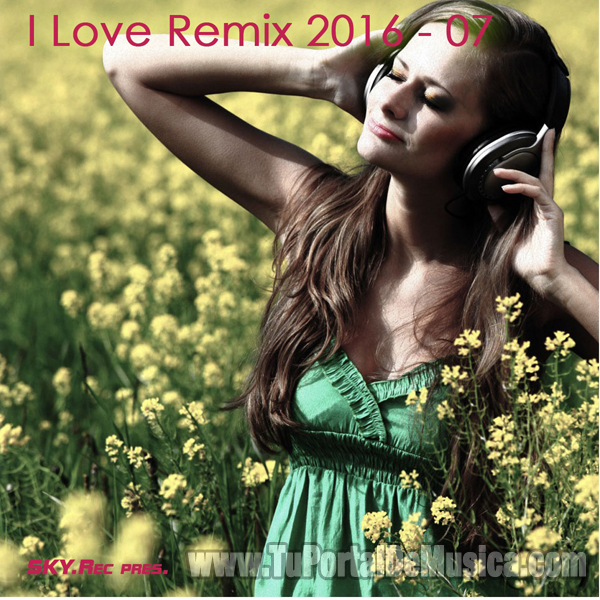 I Love Remix Volumen 7 (2016)