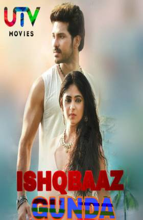 Ishaqbaaz Gunda 2019 Hindi Dubbed 300MB Movie Download