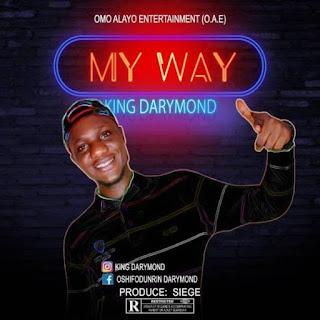 [New Music] King Darymond – My Way