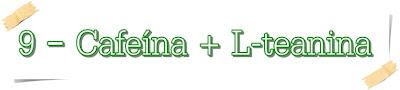 Cafeina + L-teanina