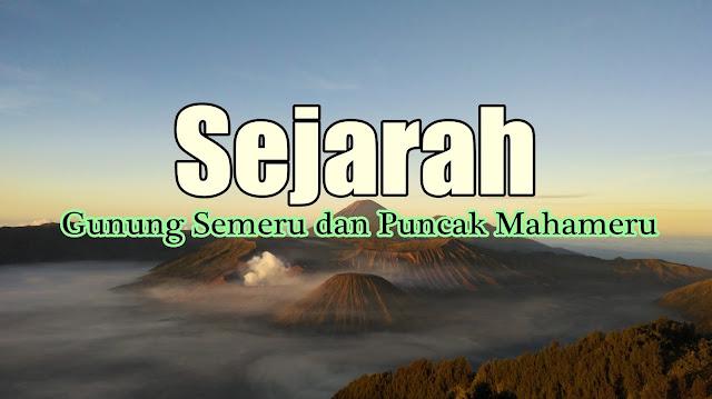sejarah gunung semeru dan puncak mahameru