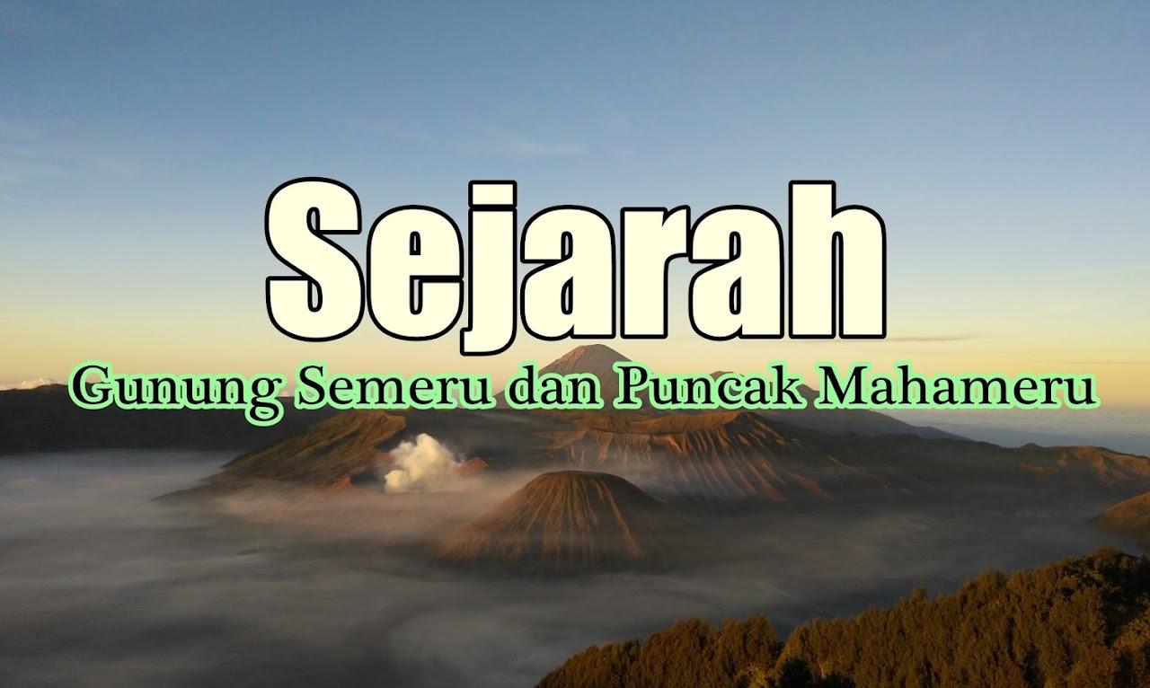 Sejarah Gunung Semeru Dan Puncak Mahameru Basecamp Pendaki