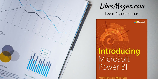 Introducing Microsoft Power BI - Alberto Ferrari y Marco Russo