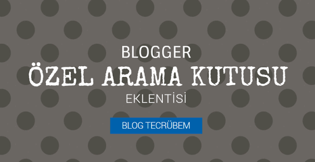 Blogger özel arama kutusu eklentisi