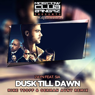 Zayn Feat. Sia - Dusk Till Dawn (Mike Tsoff & German Avny Remix) + 33