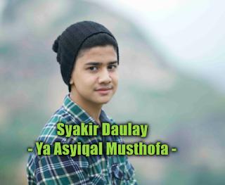 Syakir Daulay - Ya Asyiqal Musthofa Mp3 Lagu Sholawat Bikin Baper 2018,Syakir Daulay, Lagu Religi,