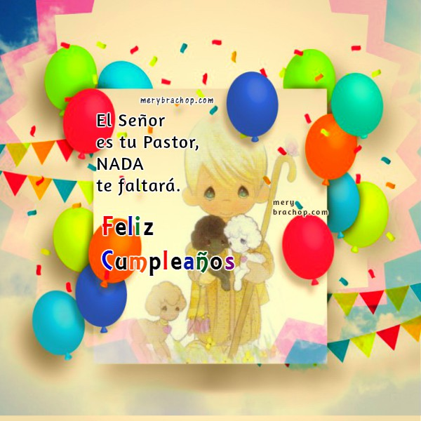 Bonito saludo de cumpleaños, frases cristianas con lindas tarjetas para felicitar cumpleaños, salmo felicitación, imágenes cristianas y mensaje de cumple con cita bíblica por Mery Bracho.