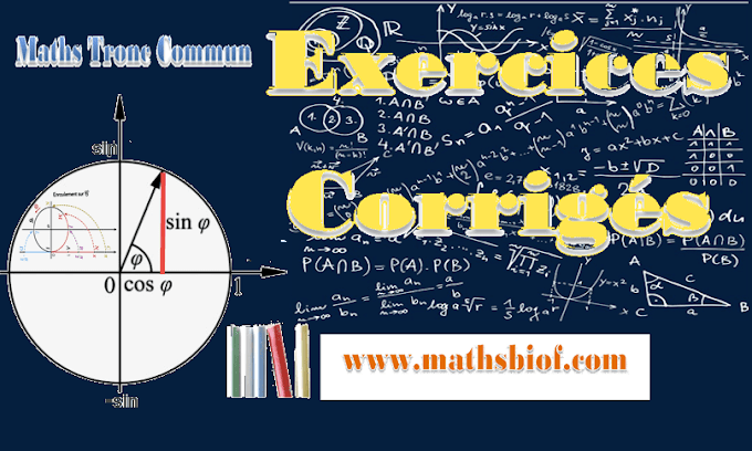 Correction des séries d'exercices des maths tronc commun bac international(biof) s1 et s2-vidéos et pdf