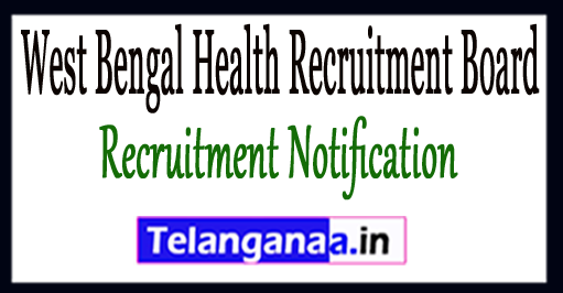 West Bengal Health Recruitment Board WBHRB Recruitment Notification 2017