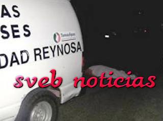Hallan a sujeto muerto en un predio de Reynosa Tamaulipas