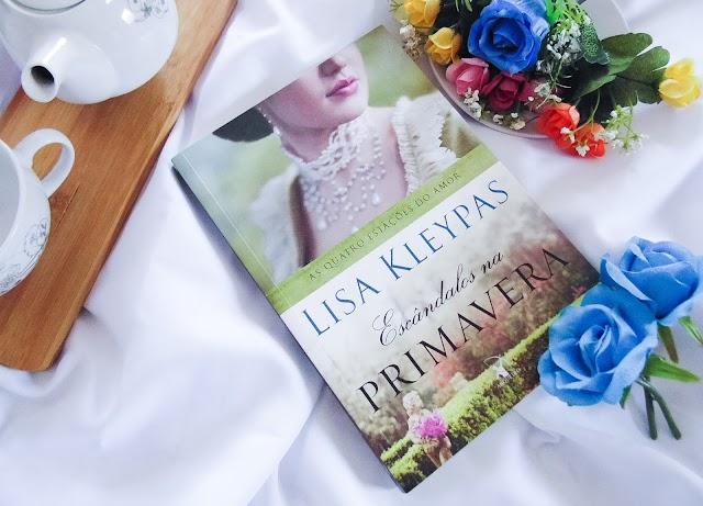 [RESENHA] Escândalos na Primavera – Lisa Kleypas (Editora Arqueiro)