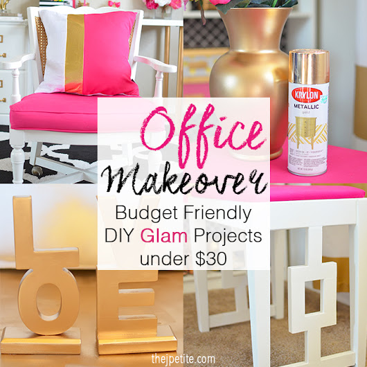 Office Makeover - Budget Friendly DIY Glam Projects Under $30