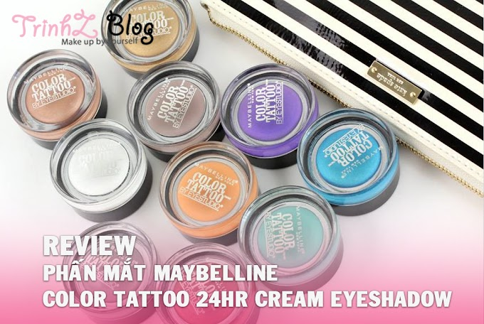 [REVIEW] Phấn mắt Maybelline Color Tattoo 24Hr Cream Eyeshadhow