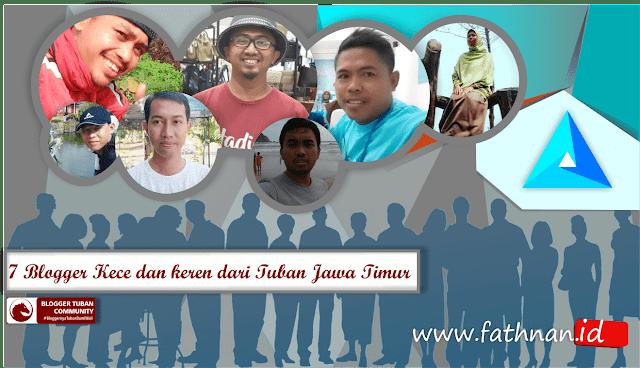 Inilah 7 Blogger Kece dan keren dari Tuban Jawa Timur