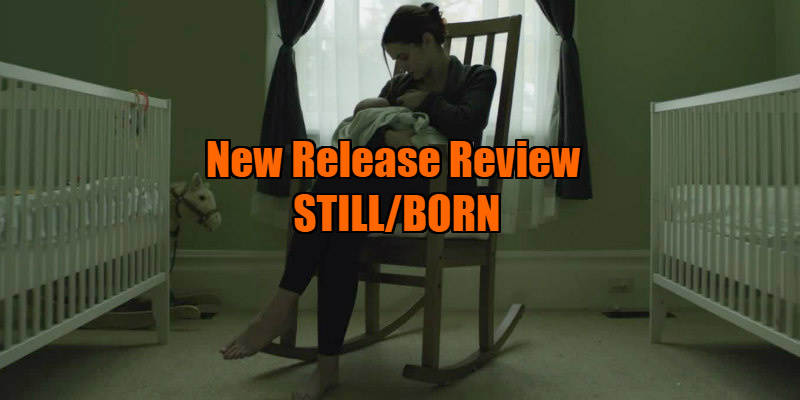 still/born review