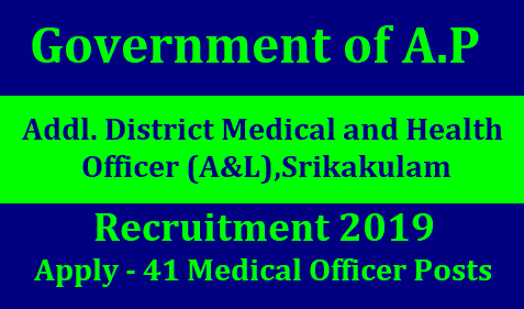 ADMHO Recruitment 2019: Apply For 41 Medical Officer Jobs @ srikakulam.ap.gov.inAddl. District Medical and Health Officer (A&L),Srikakulam Recruitment 2019 – Apply 41 Medical Officer Posts/2019/01/admho-recruitment-2019-apply-for-41medical-officer-jobs-srikakulam.ap.gov.in.html