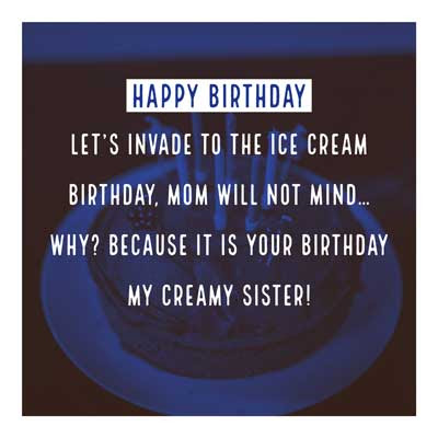 Let's invade to the ice cream birthday, Mom will not mind… why? Because it is your birthday my creamy sister!