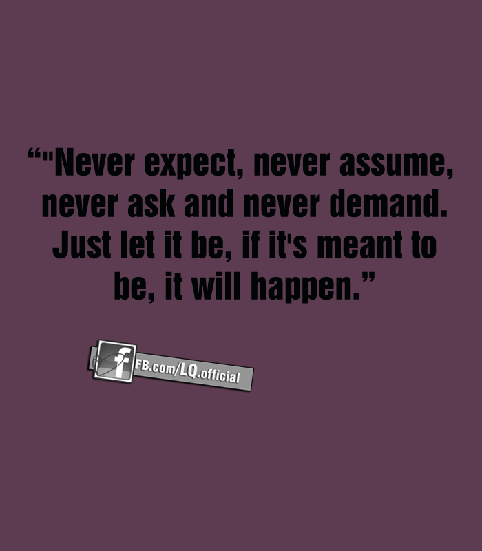 Never Expect Never Assume Love Quotes