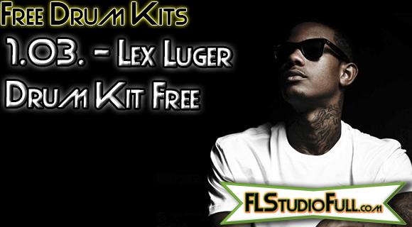 Lex Luger Drum Kit Free Para FL Studio e Outros