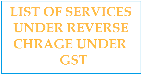 REVERSE CHAR... Reverse Charge Under Gst
