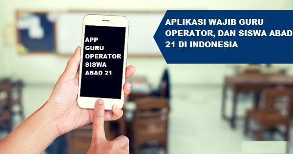 5 Aplikasi Wajib Guru, Operator, dan Siswa Abad 21 di Indonesia