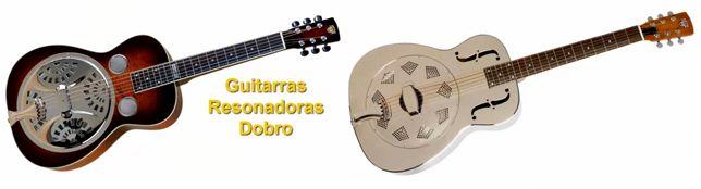 Guitarras Acústicas Resonadoras o Dobro