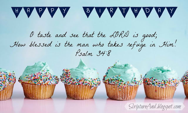 Happy Birthday image with cupcakes and Psalm 34:8 from ScriptureAnd.blogspot.com