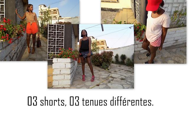 FashionDRA| Lookbook : 03 shorts 03 tenues différentes