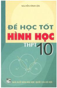 Để Học Tốt Hình Học 10 - Nguyễn Vĩnh Cận
