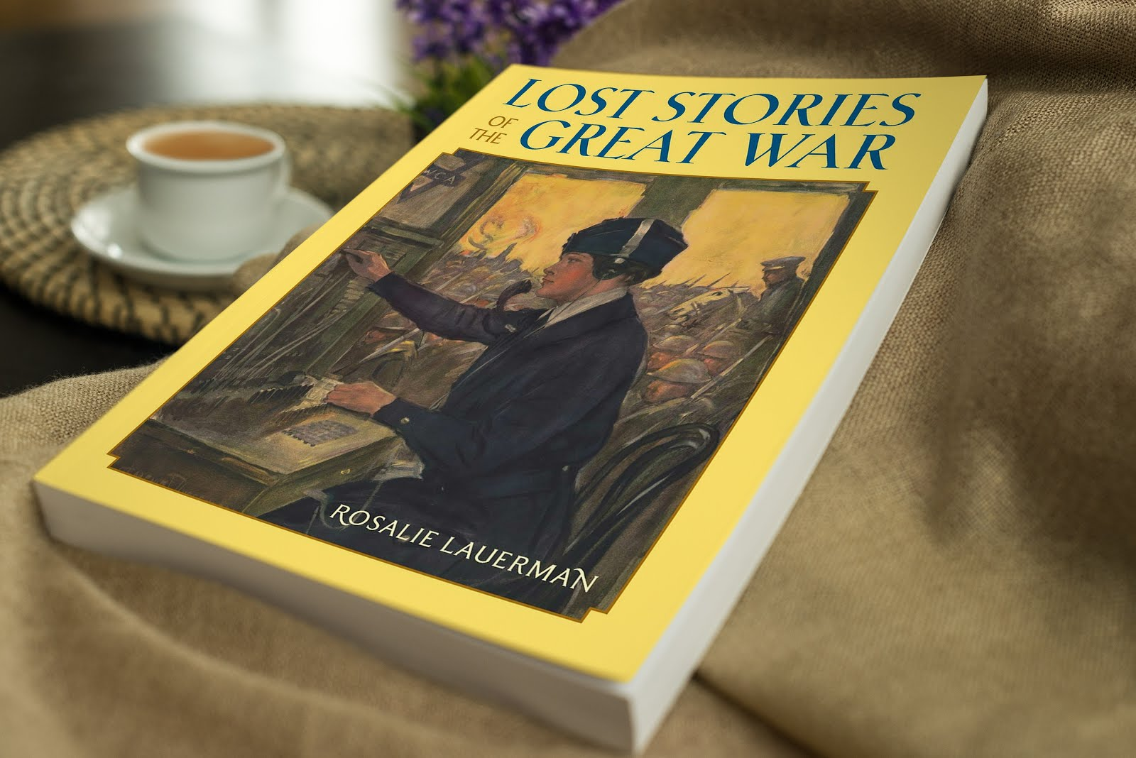 Lost Stories of the Great War Paperback – October 1, 2018 by Rosalie Lauerman  (Author)