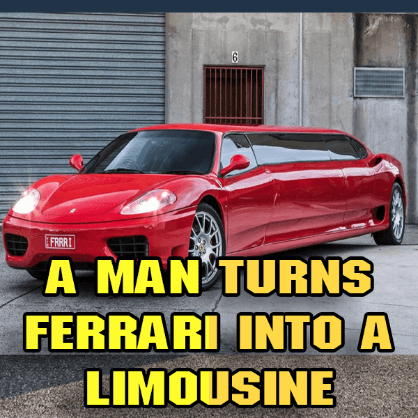 A man turns Ferrari into a limousine and the price he demands is high