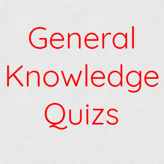 General Knowledge Quizs