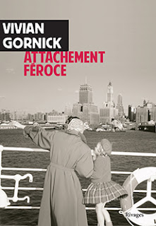 Attachement féroce – Vivian Gornick
