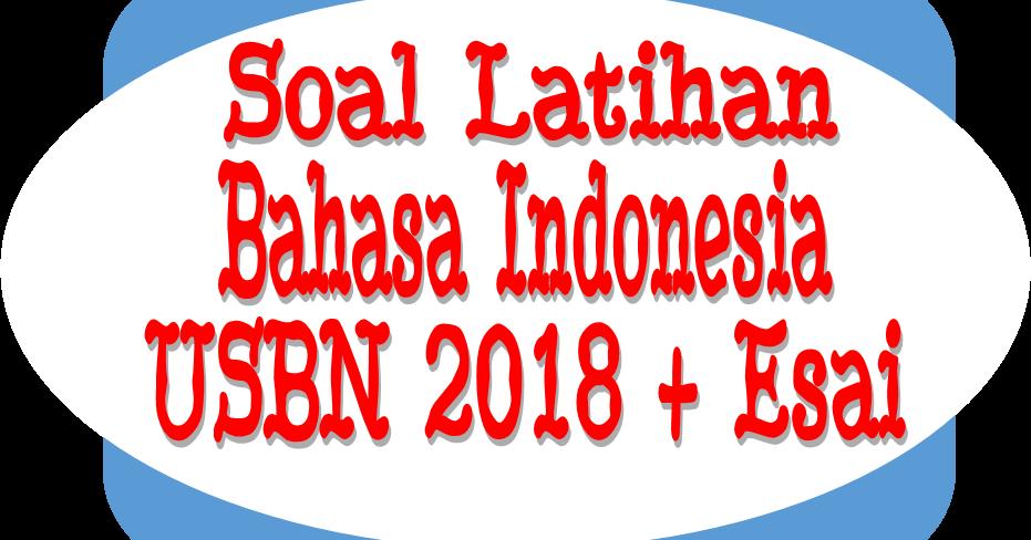 Soal Latihan Bahasa Indonesia Usbn 2018 Disertai Esai Dapur Imajinasi