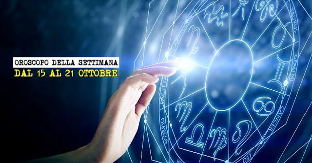 L'OROSCOPO DELLA SETTIMANA DAL 15 AL 21 OTTOBRE 2018