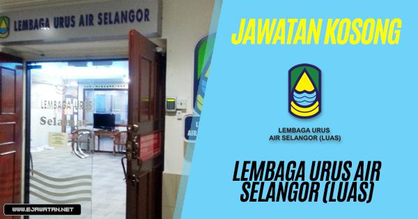 jawatan kosong Lembaga Urus Air Selangor (LUAS) 2018