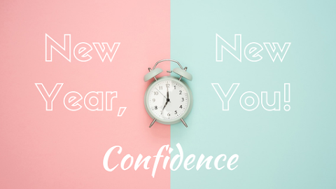 Boosting Your Confidence – New Year, New You!