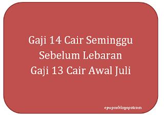 jadwal pencairan gaji 13 14 tahun 2019 http://epupns.blogspot.com/