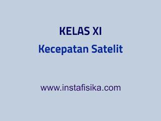 materi kecepatan satelit kelas xi sma instafisika
