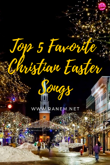 Top 5 Favorite Christian Easter Songs