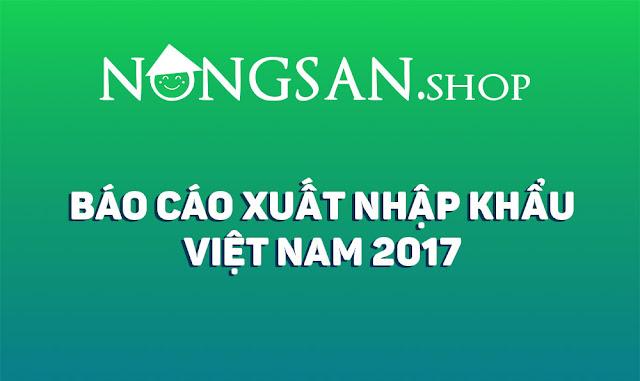 bao-cao-xuat-nhap-khau-viet-nam-nam-2017