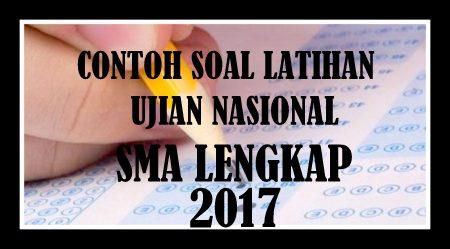Download Contoh Soal Latihan Ujian Nasional Jenjang SMA/MA Tahun 2017